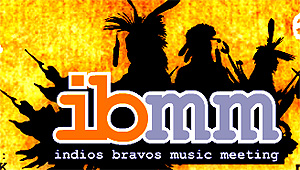 IBMM - Indios Bravos Music Meeting